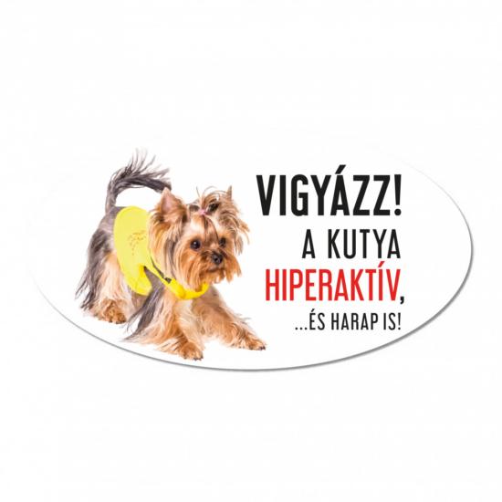 Vigyázz a kutya harap tábla műanyagból Yorkie