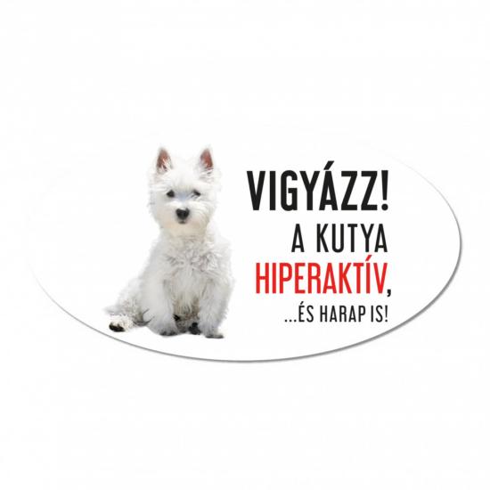 Vigyázz a kutya harap tábla műanyagból WEST HIGHLAND