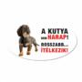 Kép 2/2 - Vigyázz a kutya harap tábla műanyagból Tacskó